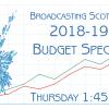 Broadcasting Scotland 2018-19 Budget Special